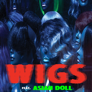 Wigs ft. Asian Doll Cover